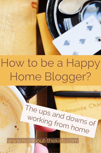 How to be a Happy Home Blogger, pinterest pin Not About the Kidds