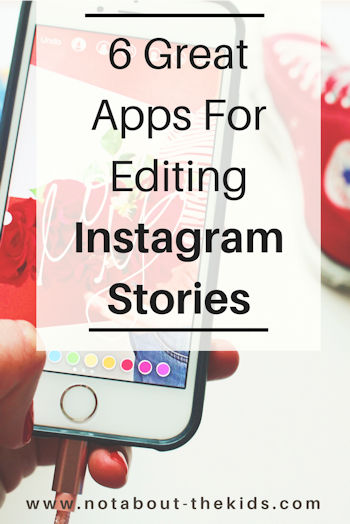 Six Great Apps For Editing Instagram Stories, by Not About The Kids