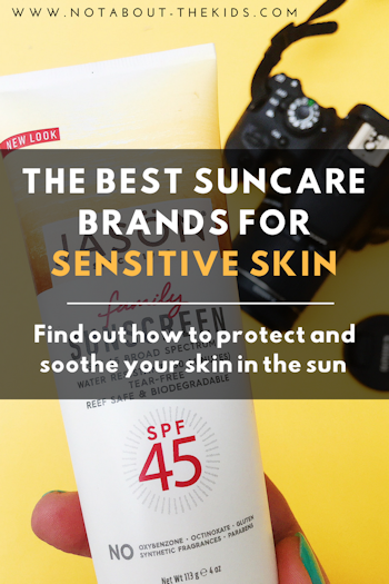 The Best Suncare Brands For Sensitive Skin, by Not About The Kids