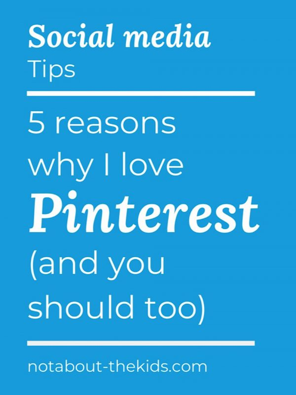5 reasons why I love Pinterest (and you should too)